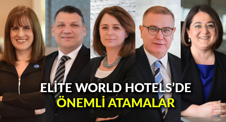 Elite World Hotels'de önemli atamalar