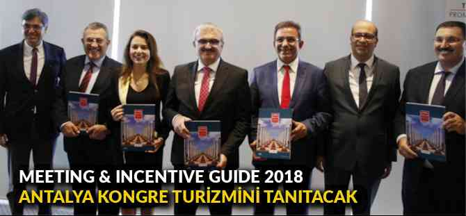 ANTALYA MEETING & INCENTIVE GUIDE, KONGRE TURİZMİNİ TANITACAK
