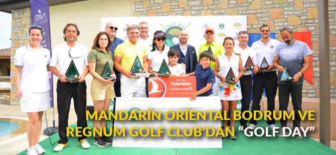 "Mandarin Oriental Bodrum ve Regnum Golf Club'dan ""Golf Day"""